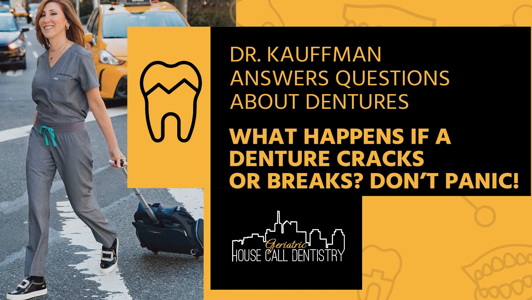 What happens if a denture cracks or breaks