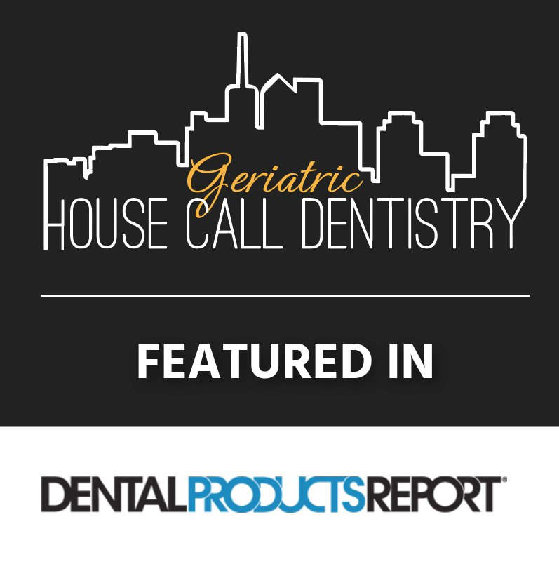 Dental Products Report featuring Alisa Kauffman and Geriatric House Call Dentistry