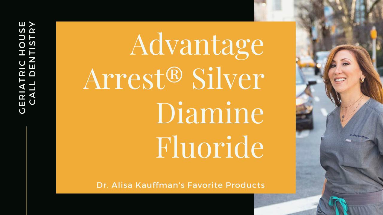 product review for advantage arrest silver diamine fluoride